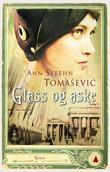 """Glass og aske"" av Ann Syréhn Tomasevic"
