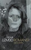 """""""Romaner 1972-1979"""" av Cecilie Løveid"""
