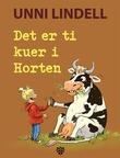 """""""Det er ti kuer i Horten"""" av Unni Lindell"""