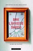 """""""Bak lukkede dører - en bok om voldtekt"""" av Anne Bitsch"""