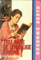 """""""Tell bare de lykkelige timene"""" av Evi Bøgenæs"""