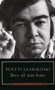 """""""Brev til min kone"""" av Pentti Saarikoski"""