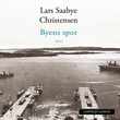 """""""Byens spor Maj"""" av Lars Saabye Christensen"""
