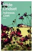 """""""Adresse. Livet"""" av Hilde Lindset"""