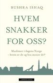 """""""Hvem snakker for oss? - muslimer i dagens Norge - hvem er de og hva mener de?"""" av Bushra Ishaq"""