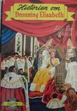 """""""Historien om dronning Elisabeth"""" av Alida Sims Malkus"""