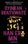"""""""Han er min"""" av Oyinkan Braithwaite"""
