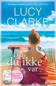 """""""Den du ikke var roman"""" av Lucy Clarke"""