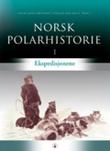 """""""Norsk polarhistorie. Bd. 1-3"""" av Einar-Arne Drivenes"""