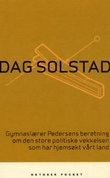 """""""Gymnaslærer Pedersens beretning om den store politiske vekkelsen som har hjemsøkt vårt land roman"""" av Dag Solstad"""