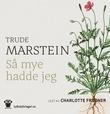 """""""Så mye hadde jeg"""" av Trude Marstein"""
