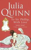 """To Sir Philip with Love (Bridgerton Family Series)"" av Julia Quinn"