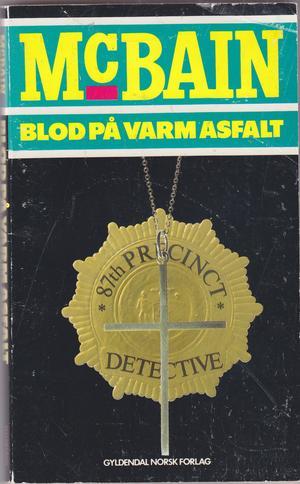 """""""Blod på varm asfalt"""" av Ed McBain"""