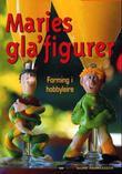 """""""Maries glafigurer forming i hobbyleire"""" av Marie Andreassen"""