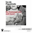 """""""En fremmed ved mitt bord familiefortelling"""" av Ivo de Figueiredo"""