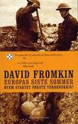 """""""Europas siste sommer - hvem startet første verdenskrig?"""" av David Fromkin"""