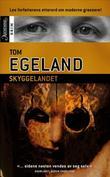 """""""Skyggelandet"""" av Tom Egeland"""