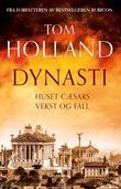 """""""Dynasti - huset Cæsars vekst og fall"""" av Tom Holland"""