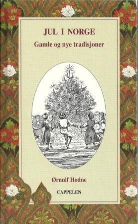 """""""Jul i Norge - gamle og nye tradisjoner"""" av Ørnulf Hodne"""