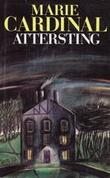 """""""Attersting"""" av Marie Cardinal"""