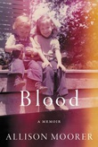 """blood - a memoir"" av Allison Moorer"