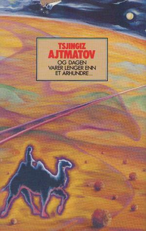 """""""Og dagen varer lenger enn et århundre"""" av Tsjingiz Ajtmatov"""