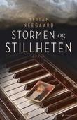 """Stormen og stillheten - roman"" av Miriam Neegaard"