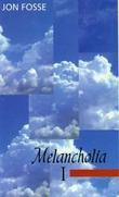 """""""Melancholia 1 - roman"""" av Jon Fosse"""