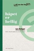 """""""Håpet er hellig - nye dialoger"""" av Alf van der Hagen"""