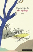 """Arv og miljø roman"" av Vigdis Hjorth"
