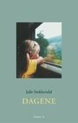 """""""Dagene - roman"""" av Julie Stokkendal"""