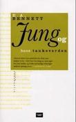 """""""Jung og hans tankeverden"""" av E. A. Bennett"""