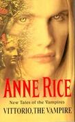 """""""Vittorio, the vampire - new tales of the vampires"""" av Anne Rice"""