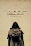 """""""Giordano Bruno - Philosopher/Heretic"""" av Ingrid D. Rowland"""