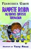 """""""Rampete Robin og tidenes tøffeste tidsmaskin"""" av Francesca Simon"""