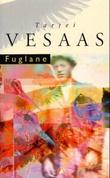 """""""Fuglane - roman"""" av Tarjei Vesaas"""