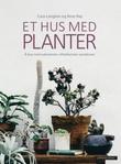 """""""Et hus med planter å leve med sukkulenter, vifteblomster og kaktuser"""" av Caro Langton"""