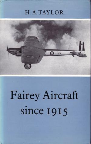 """Fairey Aircraft since 1915"" av Harold Anthony Taylor"
