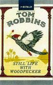 """Still Life with Woodpecker"" av Tom Robbins"
