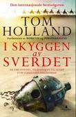 """""""I skyggen av sverdet - islams fødsel og kampen om den sanne tro i antikkens siste dager"""" av Tom Holland"""