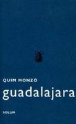 """""""Guadalajara"""" av Quim Monzó"""