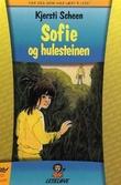 """""""Sofie og hulesteinen"""" av Kjersti Scheen"""