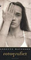 """""""Fotografiet - noveller"""" av Annette Mattsson"""