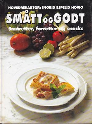 """""""Smått og godt - småretter, forretter og snacks"""" av Ingrid Espelid Hovig"""