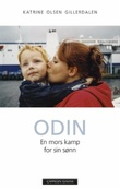 """""""Odin - en mors kamp for sin sønn"""" av Katrine Olsen Gillerdalen"""
