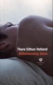 """""""Bitterhonning blues - roman"""" av Thore Eithun Helland"""