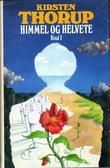 """""""Himmel og helvete. Bd. 1"""" av Kirsten Thorup"""
