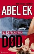 """""""Abel Ek en statsråds død"""" av Rune Angell-Jacobsen"""