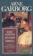 """""""Bondestudentar ; Mannfolk ; Hjå ho mor"""" av Arne Garborg"""