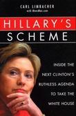 """Hillary's scheme - inside the next Clinton's ruthless agenda to take the white house"" av Carl Limbacher"